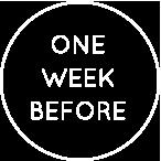 ONE WEEK BEFORE